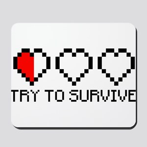 Try to survive 2c Mousepad