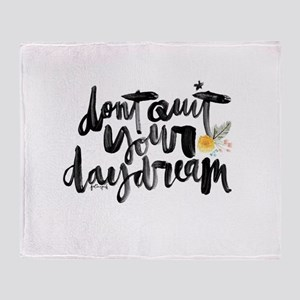 Dont quit your daydream Throw Blanket
