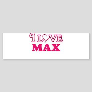 I Love Max Bumper Sticker