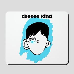 "WONDER ""choose kind"" Mousepad"