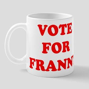 Vote For Franny Mug