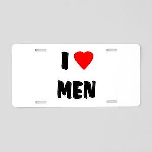 I Love Men Aluminum License Plate