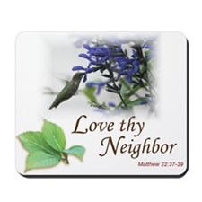 Love Thy Neighbor cup Mousepad