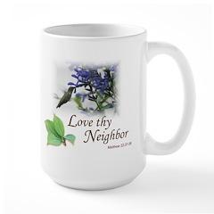 Love Thy Neighbor cup Mugs