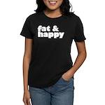Fat and Happy Women's Dark T-Shirt