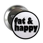 """Fat and Happy 2.25"""" Button"""