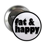 """Fat and Happy 2.25"""" Button (10 pack)"""
