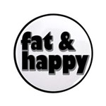 """Fat and Happy 3.5"""" Button"""