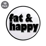 """Fat and Happy 3.5"""" Button (10 pack)"""