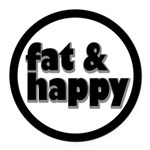 Fat and Happy Round Car Magnet