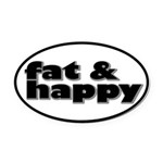 Fat and Happy Oval Car Magnet