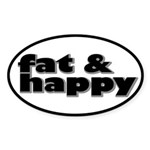 Fat and Happy Sticker (Oval)