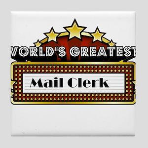 World's Greatest Mail Clerk Tile Coaster
