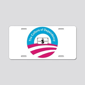 The Culture Of Dependency Aluminum License Plate