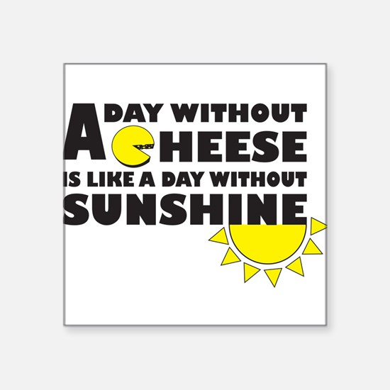 """A Day Without Cheese Square Sticker 3"""" x 3"""""""