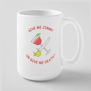 """Large """"Give Me Jimmy..."""" Mug"""