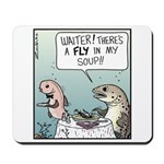 A Fly in my Soup! Mousepad