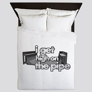 I GET HIGH ON THE PIPE Queen Duvet