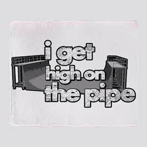 I GET HIGH ON THE PIPE Throw Blanket