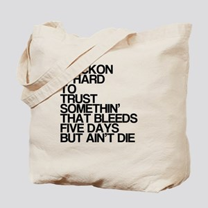 Bleeds For Five Days Tote Bag