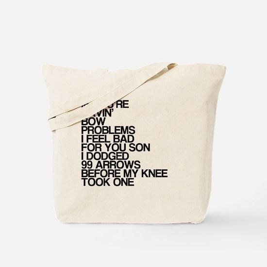 99 Problems, Knee Arrow Rhyme Tote Bag