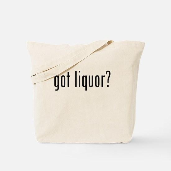 Got Liquor? Tote Bag