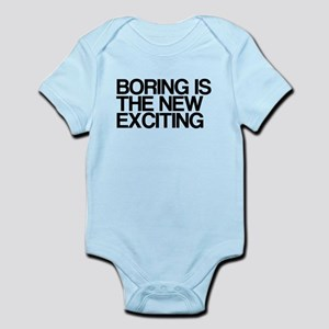 Boring Is The New Exciting Infant Bodysuit