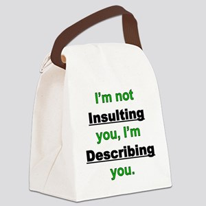 Not Insulting you Canvas Lunch Bag