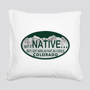 Not a Native Colo License Plate Square Canvas Pill