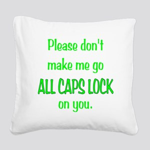 ALL CAPS LOCK Square Canvas Pillow