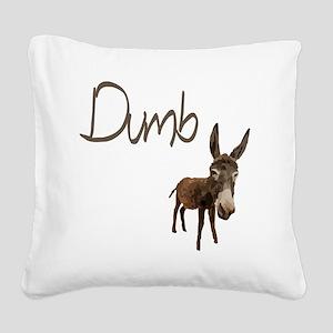 Dumb Donkey Square Canvas Pillow
