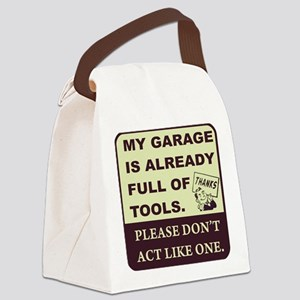 Don't act like a tool. Canvas Lunch Bag