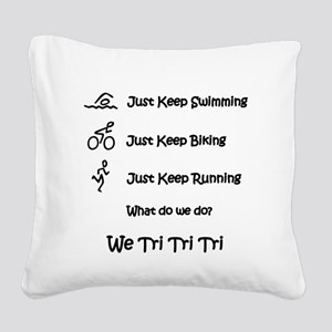 Just_Keep_Triing Square Canvas Pillow