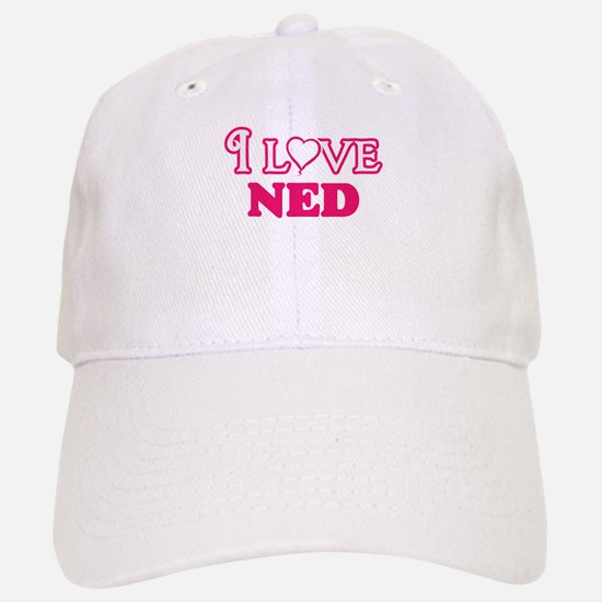 I Love Ned Baseball Baseball Cap