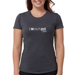 I so Out-geek you Womens Tri-blend T-Shirt