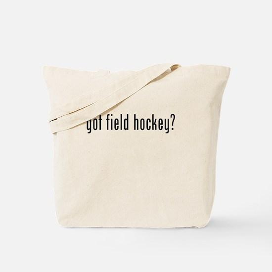 Got Field Hockey? Tote Bag