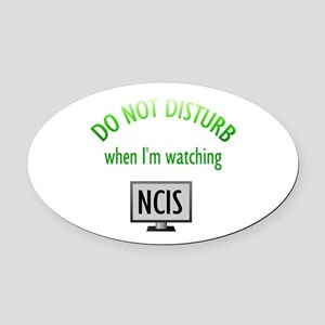 Do Not Disturb Watching NCIS Oval Car Magnet