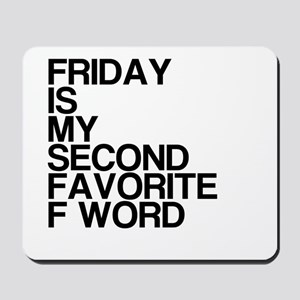 Friday, Second Favorite F Word Mousepad