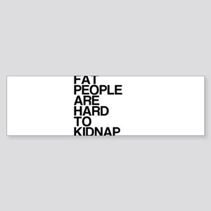Fat People, Hard To Kidnap Sticker (Bumper)
