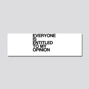 Funny, My Opinion, Car Magnet 10 x 3