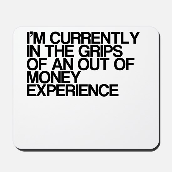 Out Of Money Experience Mousepad