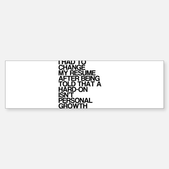 Resume, Personal Growth, Dirty Humor, Bumper Bumper Sticker