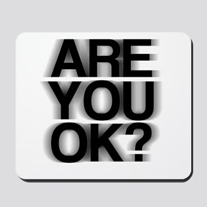 Are You OK? Funny, fuzzy Mousepad
