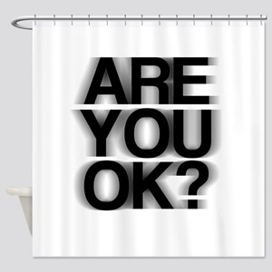 Are You OK? Funny, fuzzy Shower Curtain