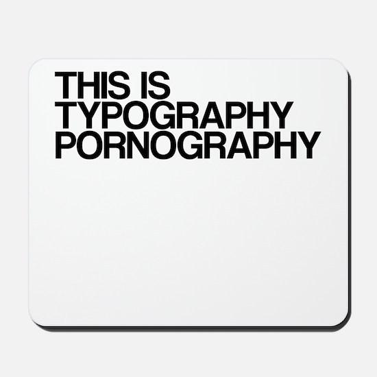 Typography Pornography Mousepad