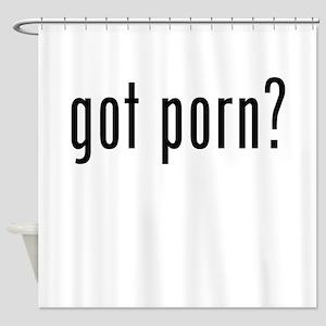 Got Porn? Shower Curtain