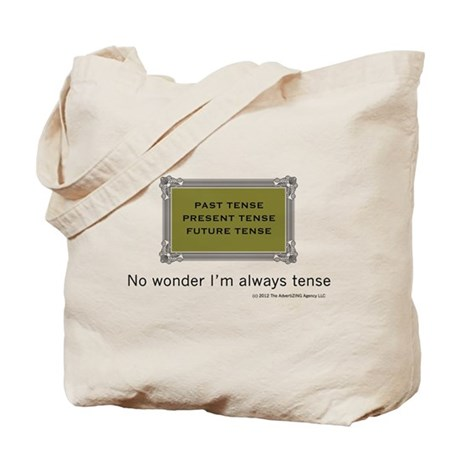 No wonder I'm always tense Tote Bag