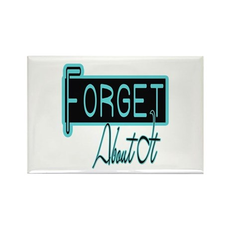 Forget About It Rectangle Magnet (100 pack)