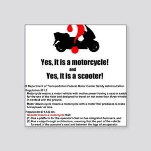 """It's A Motorcycle and A Scooter Square Sticker 3"""""""