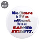 """Medicare Is Not An Entitlement 3.5"""" Button (1"""